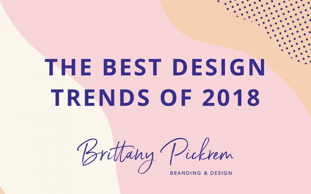 The Best Design Trends Of 2018