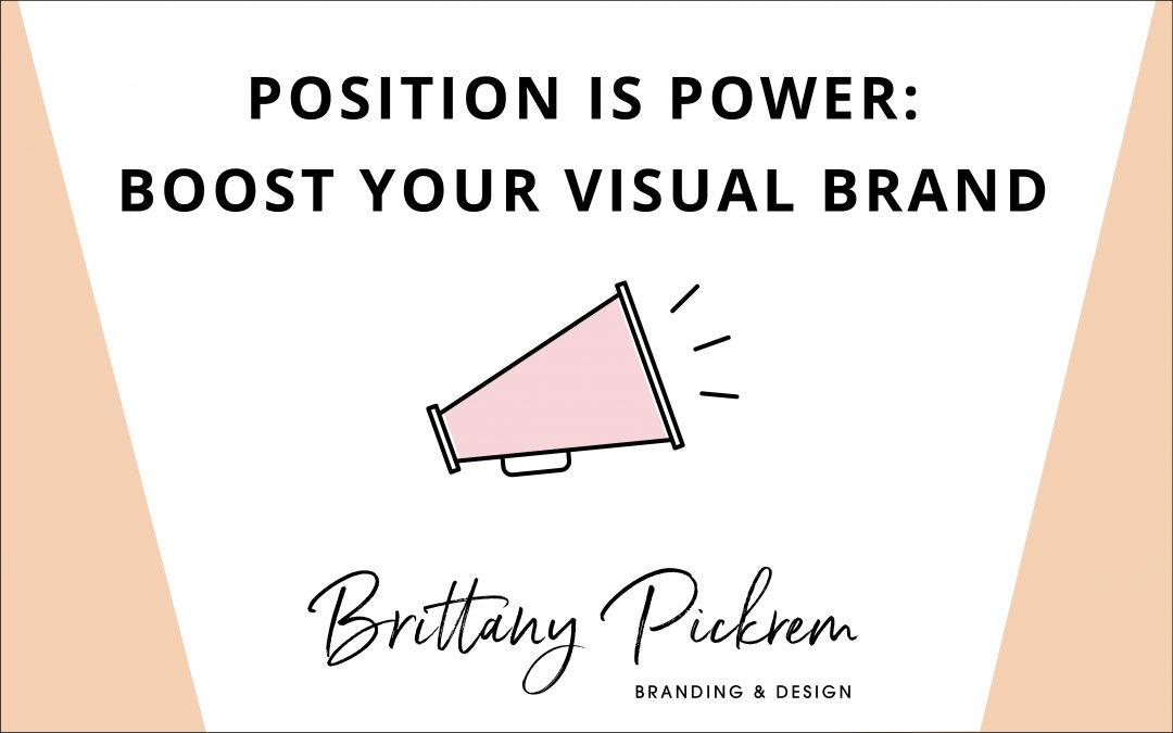 Position is Power: Boost Your Visual Brand