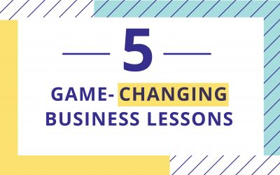 5 Game-Changing Business Lessons