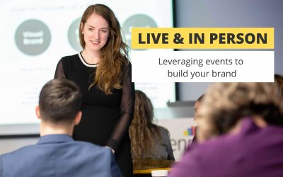 Live and in person: leveraging events to build your brand