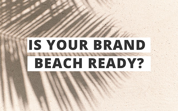 How to make your brand vacation ready
