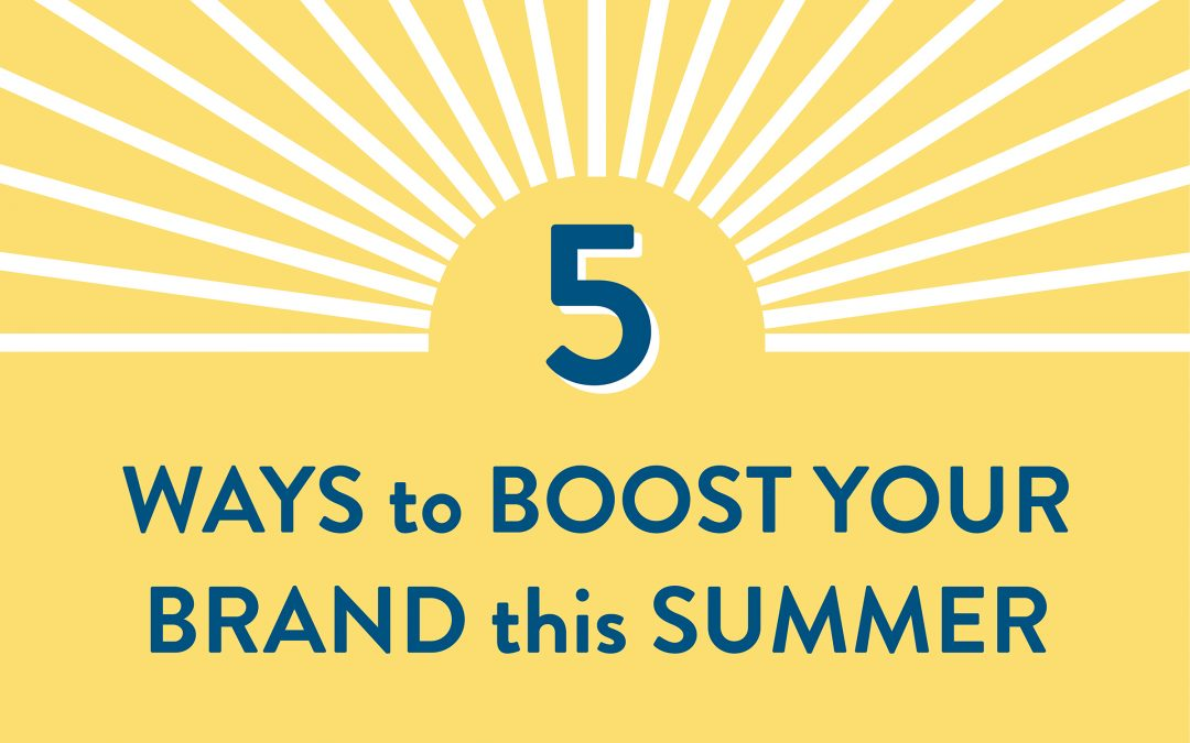 5 ways to boost your brand this Summer